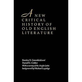 A New Critical History of Old English Literature by Stanley B. Greenf