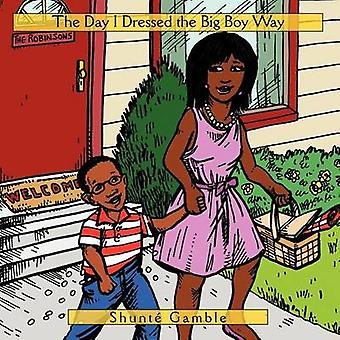 The Day I Dressed the Big Boy Way by Shunte Gamble - 9781463431891 Bo