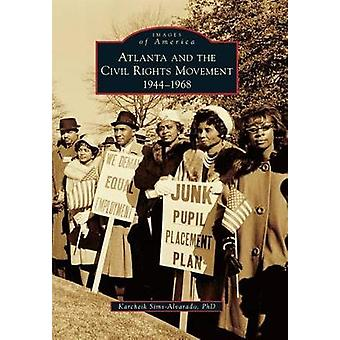 Atlanta and the Civil Rights Movement - 1944-1968 by Karcheik Sims-Alv