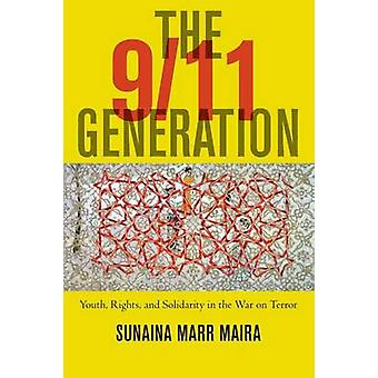 The 9/11 Generation - Youth - Rights - and Solidarity in the War on Te
