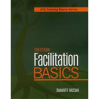 Facilitation Basics (2nd Revised edition) by Donald McCain - 97815628