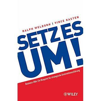 Setz Es Um! - Ein Blueprint Fur Strategische Unternehmensfuhrung by Ra