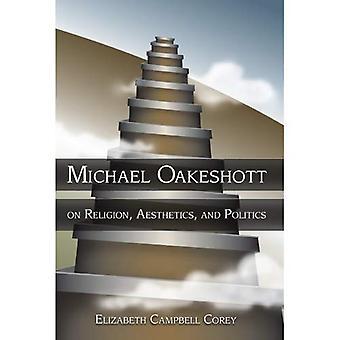 Michael Oakeshott su religione, estetica e politica