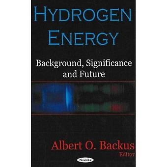 Hydrogen Energy: Background, Significance and Future