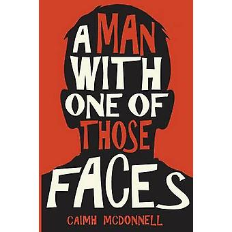 A Man with One of Those Faces by Caimh McDonnell