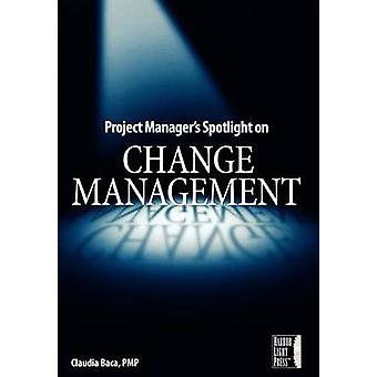 Project Manager's Spotlight on Change Management by Claudia Baca - 97