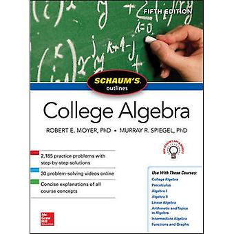 Schaums Outline of College Algebra Fifth Edition by SPIEGEL