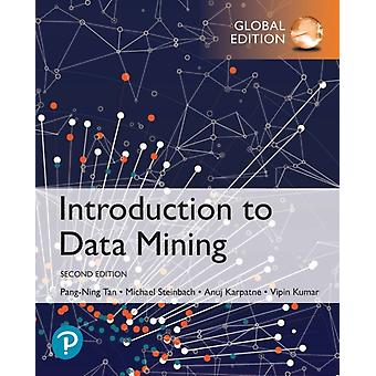 Introduction to Data Mining Global Edition by PangNing Tan & Tan