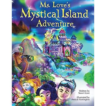 Ms. Loves Mystical Island Adventure by Susan Love