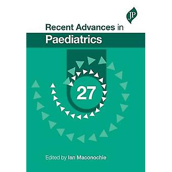 Recent Advances in Paediatrics - Volume. 27 by Ian Maconochie - 978190