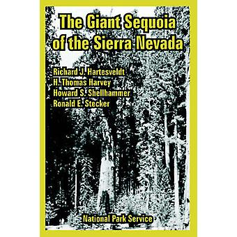 Giant Sequoia of the Sierra Nevada The by National Park Service