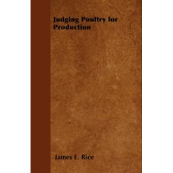 Judging Poultry for Production by Rice & James E.