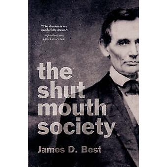 The Shut Mouth Society by Best & James D.