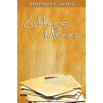 Letters from Mexico by Cortes & Hernan