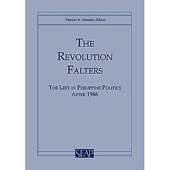 The Revolution Falters: The� Left in Philippine Politics After 1986 (Southeast Asia Program Series)