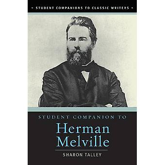 Student Companion to Herman Melville by Talley & Sharon