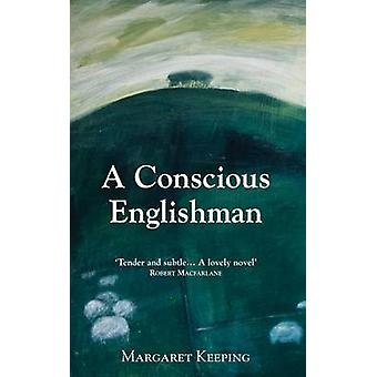 A Conscious Englishman by Keeping & Margaret