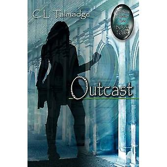 Outcast Green Stone of Healing Series  Book Four by Talmadge & C. L.
