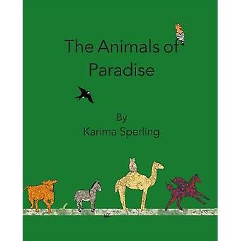 The Animals of Paradise by Sperling & Karima
