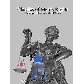 Classics of Mens Rights Condensed Shaw Alphabet Edition by Browne & Tim
