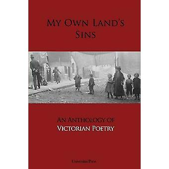 My Own Lands Sins An Anthology of Victorian Poetry by Artenie & Cristina