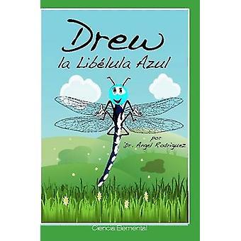 Drew La Libelula Azul by Rodriguez & Dr Angel