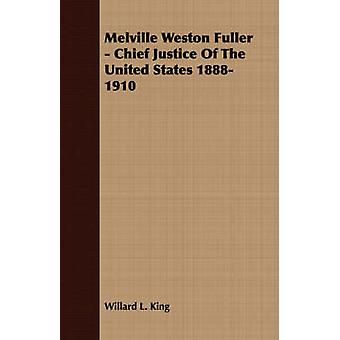 Melville Weston Fuller  Chief Justice Of The United States 18881910 by King & Willard L.
