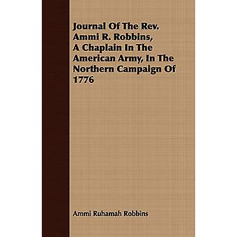 Journal Of The Rev. Ammi R. Robbins A Chaplain In The American Army In The Northern Campaign Of 1776 by Robbins & Ammi Ruhamah