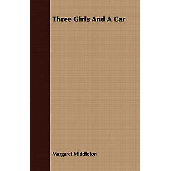Three Girls and a Car by Middleton & Margaret