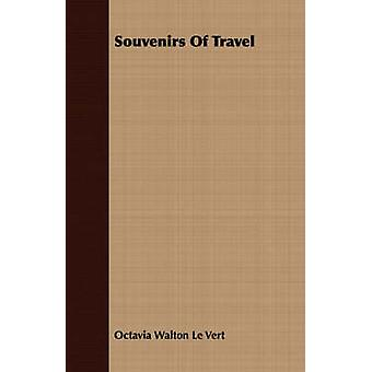 Souvenirs of Travel by Le Vert & Octavia Walton