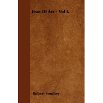 Joan Of Arc  Vol I. by Southey & Robert