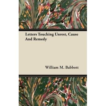 Letters Touching Unrest Cause and Remedy by Babbott & William M.