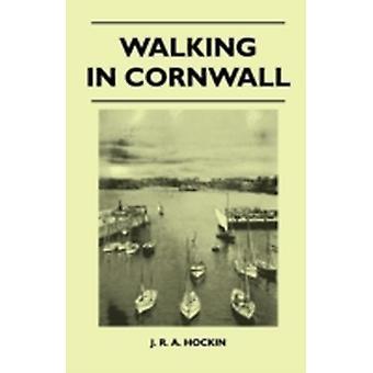 Walking in Cornwall by Hockin & J. R. a.