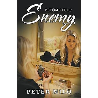 Become Your Enemy by Milo & Peter