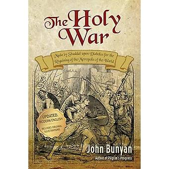 The Holy War Updated Modern English. More than 100 Original Illustrations. by Bunyan & John