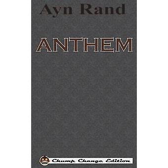 ANTHEM Chump Change Edition by Rand & Ayn