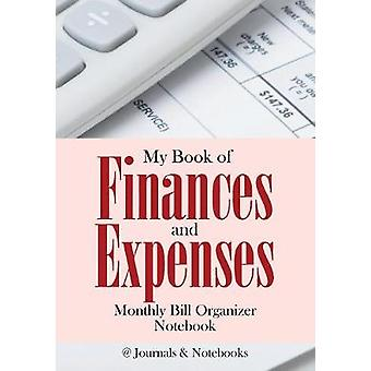 My Book of Finances and Expenses. Monthly Bill Organizer Notebook. by Journals Notebooks