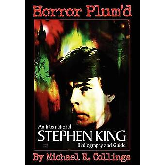 HORROR PLUMD INTERNATIONAL STEPHEN KING BIBLIOGRAPHY  GUIDE 19602000 by Collings & Michael R.