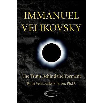 Immanuel Velikovsky  The Truth Behind The Torment by Sharon & Ruth Velikovsky