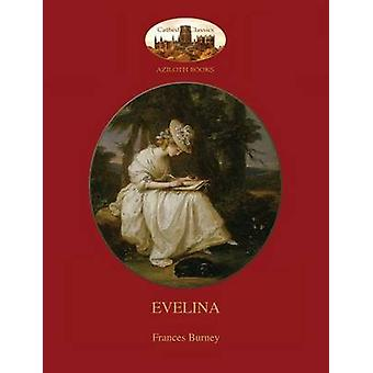 Evelina with introduction by Austin Dobson and Hugh Thomsons 81 classic illustrations Aziloth Books by Burney & Frances