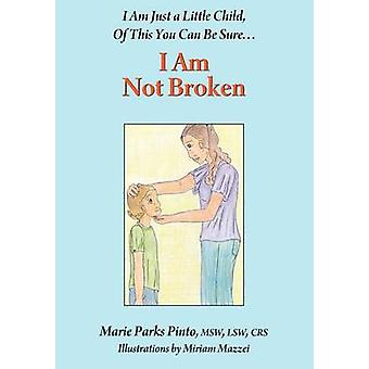 I Am Not Broken by Pinto & Marie Parks