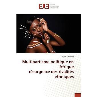 Multipartisme politique en Afrique rsurgence des rivalits ethniques by Mbumba Sylvain