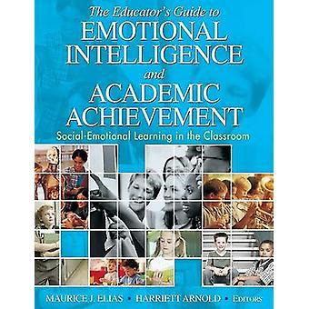 Opettajien opas emotionaaliseen älykkyyteen ja akateemiseen saavutukseen, jonka on toimittanut Maurice J Elias & editoinut Harriett A Arnold