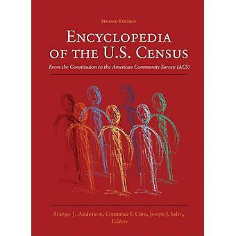 Encyclopedia of the U.S. Census From the Constitution to the American Community Survey by Anderson & Margo J.