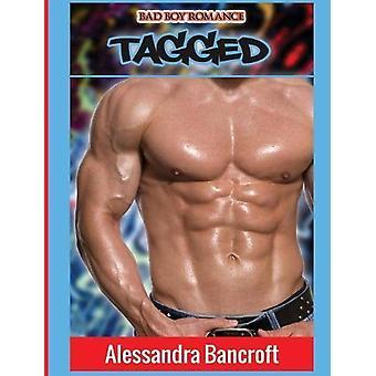 Bad Boy Romance - Tagged by Alessandra Bancroft - 9781640484672 Book