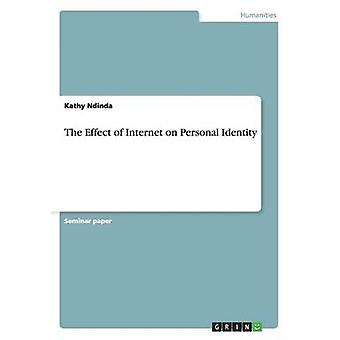 The Effect of Internet on Personal Identity by Kathy Ndinda - 9783656
