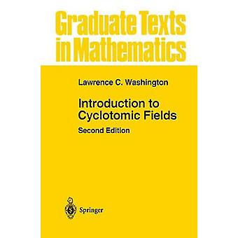 Introduction to Cyclotomic Fields by Lawrence C. Washington - 9780387
