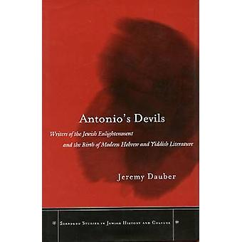 Antonio's Devils - Writers of the Jewish Enlightenment and the Birth o