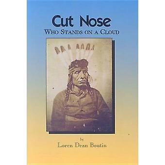 Cut Nose - Who Stands on a Cloud by Loren Dean Boutin - 9780878392360