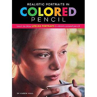 Realistic Portraits in Colored Pencil - Learn to draw lifelike portrai